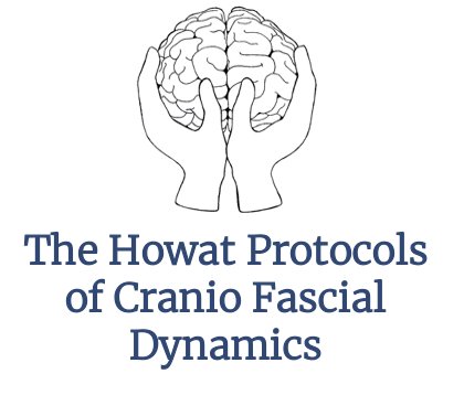 The Howat Protocols of Cranio Fascial Dynamics